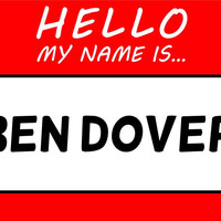 Hello My Name Is Ben Dover T Shirt