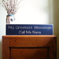 My Greatest Blessings call me Nana wood wall sign