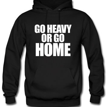 Go Heavy or Go Home Hoodie