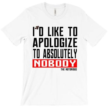 conor mcgregor apologize ufc mma notorious T-Shirt