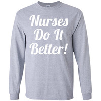 Nurses Do It Better-01  G240 Gildan LS Ultra Cotton T-Shirt