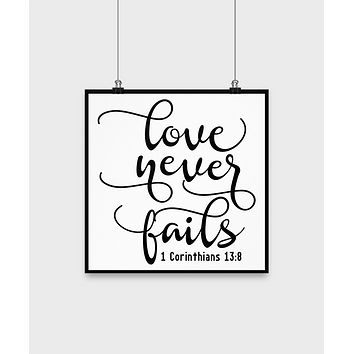 Love never fails/christian quote/poster art/wall hanging/home/room decor/scripture poster/bible