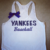 CUSTOMIZE YOUR Favorite Team - Yankees Baseball Tank