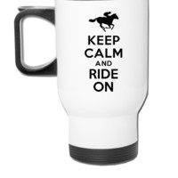 Keep calm and ride on Horse - Travel Mug