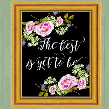 The best is yet to be, printable digital art, peony floral print, anniversary gift, wedding print, instant download inspirational quote