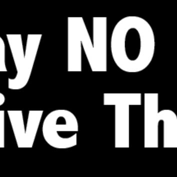 Say No to Negative Thinking Bumper Sticker