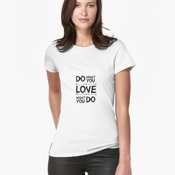 'Do What You Love What You Do' Women's Premium T-Shirt by vanessavolk