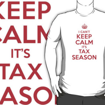 Funny 'I Can't Keep Calm. It's Tax Season' Accountant's T-Shirt and Gift Ideas