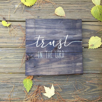 12 x 12 trust in the Lord wood sign Christian wood sign Bible verse wall art wood wall art Hand painted sign Christian art  Reclaimed wood
