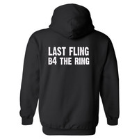 Last Fling Before The Ring Heavy Blend™ Hooded Sweatshirt BACK ONLY