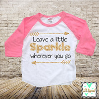 Leave A Little Sparkle Wherever You Go Raglan American Apparel - Glitter Raglan - Glitter Shirt - Sparkle Shirt