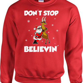 Funny Christmas Sweater Don't Stop Believin Santa Claus Christmas Hoodie Christmas Clothing Holiday Gifts Christmas Pullover Xmas - SA518