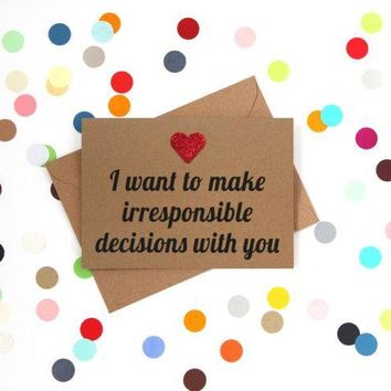Irresponsible Decisions With You Funny Anniversary Card Valentines Day Card Love Card FREE SHIPPING