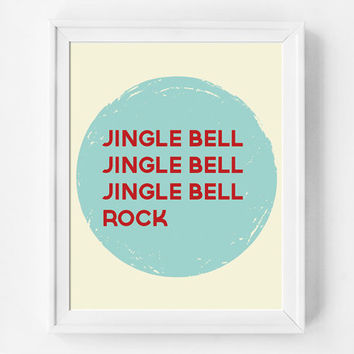 Jingle Bell Rock, Modern Holiday Decor, Christmas Wall Art Quote, Word Art, Holiday Decorations, 8x10 print, 11x14 print, 13x19 print