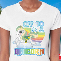 Unicorn Shirts for Women, Adult Unicorn Shirt, Off to be a Unicorn, Short Sleeve, light weight fitted, Beach shirt, summer shirt, + Freebie