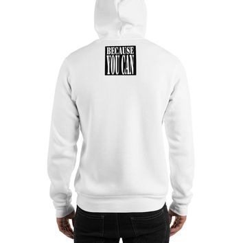 Quote Hoodie | Hooded | Sweatshirt | Because You Can