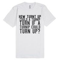 turnt up-Unisex White T-Shirt