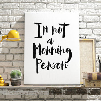 "Digital Download Typographic Print Wall Art ""I Am Not a Morning Person"" Instant Download Printable Art Word Art Wall hanging Digital Poster"