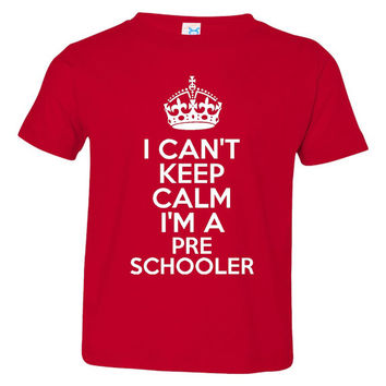 I can't Keep Calm I'm A Preschooler Great Preschool Printed Graphic Toddler T Shirt Great kids Tee Preschool Tee Many Colors