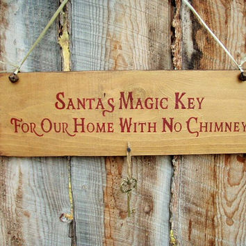 Santa's Magic Key Sign Santa Key No Chimney Christmas Key Rustic Christmas Country Christmas Santa Claus Old World Christmas Montana Made