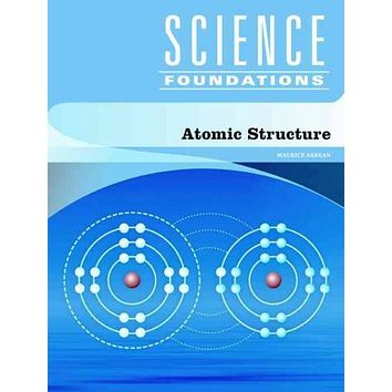 Atomic Structure (Science Foundations)