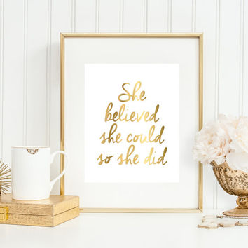 She Believed She Could So She Did Art Print, Nursery Art, Nursery Decor, Faux Gold Art, 5x7, 8x10, 11x14 Nursery Quote, Girls Room Art