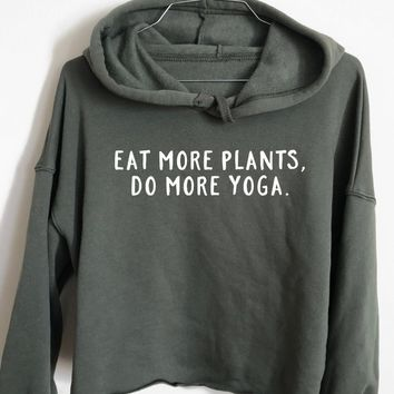 Eat More Plants, Do more Yoga - Athletic Crop Hoodie