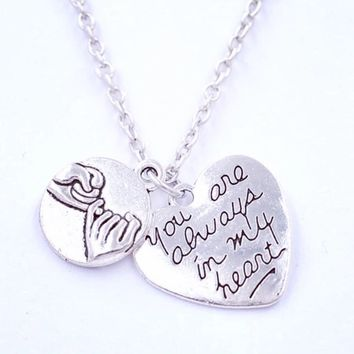 """You Are Always In My Heart"" & Pinky Promise or Infinity Charm Necklace"