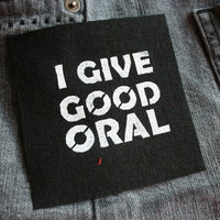 I Give Good Oral - Black Patch - punk, queer, riot grrrl, oral sex, hardcore, porn, gay