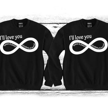 "I'll Love you Forever & always Till Infinity & Beyond ""Cute Couples Matching Crewnecks"""