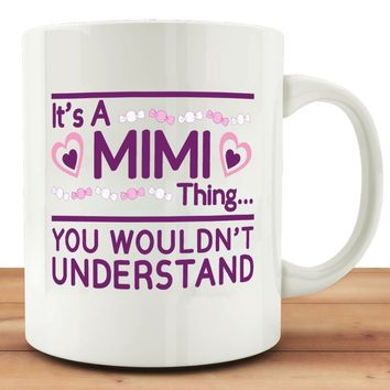 MuGod Funny Mug Quotes with Mimi Thing You Wouldnt Understand Coffee Tea 11oz Cup. Unique Gifts For Dad Men Wife Husband,Christm