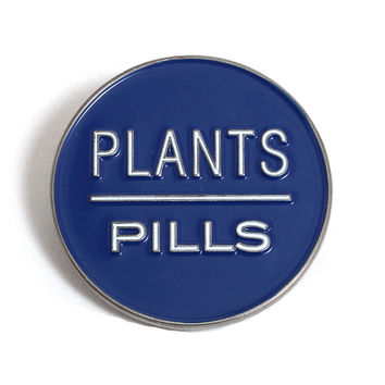 Plants Over Pills Pin Blue