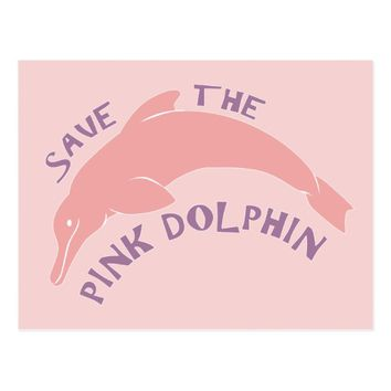 Save the Pink Dolphin Postcard