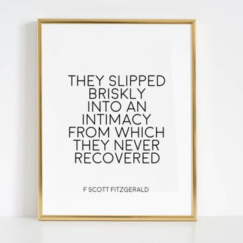 F Scott Fitzgerald Quote Book Lover Gift Inspirational Print This Side of Paradise Quote Printable Art They Slipped Briskly Into An Intimacy