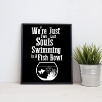 We're just two lost souls swimming in a fish bowl, 8x10 digital print, black white song lyrics, instant printable poster typography download