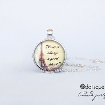 Paris is Always a Good Idea Pendant Necklace Audrey Hepburn quote Handmade Jewelry Round Glass Silver