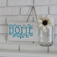 Rustic Welcome To Our Home Mason Jar Handmade Hand Painted Customizable Wood Sign For Your Home