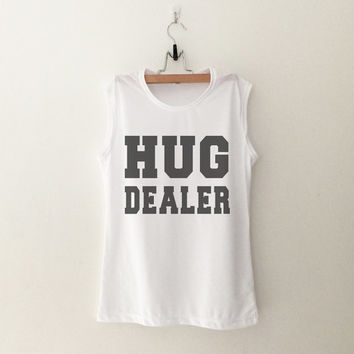 Hug dealer muscle tee womens gifts womens girls tumblr hipster band merch fangirls teens girl gift girlfriends present blogger