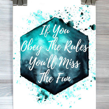 If You Obey The Rules You'll Miss The Fun Poster Funny Quote Typography Watercolor Teen Bedroom Dorm Apartment Wall Art Home Decor