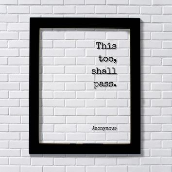 This too, shall pass - Floating Quote - Anonymous - Encouraging Motivational Inspirational - Modern