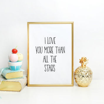 I love you more than all the stars,gender neutral,baby gift,I love you print,Kids room art,Baby wall art printable,Nursery decor,Wall art
