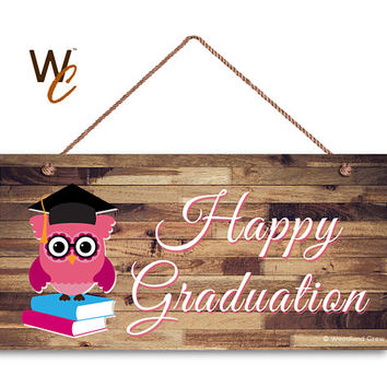 """Happy Graduation Sign with Pink Owl, Graduation Gift, 5"""" x 10"""" Sign, Grad Photo Prop, Grad Sign, Owl Sign, Made To Order"""
