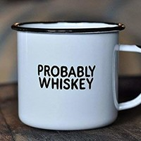 "PROBABLY WHISKEY | Enamel""Coffee"" Mug 