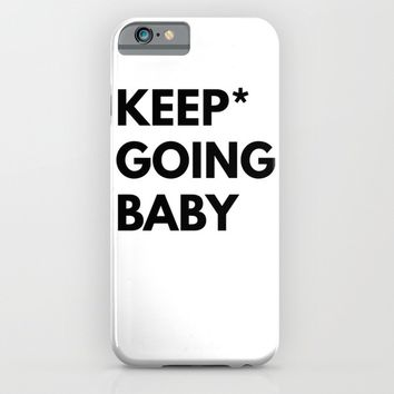 Keep Going Baby iPhone & iPod Case by White Print Design