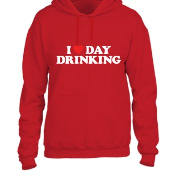 I LOVE DAY DRINKING - UNISEX HOODIE