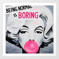 Normal is Boring Art Print by Alexa L. Epstein