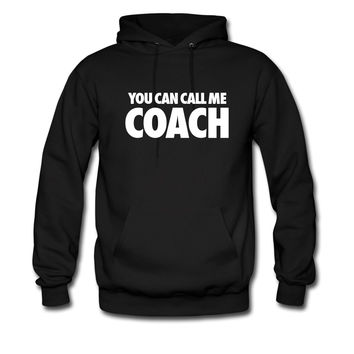 You Can Call Me Coach hoodie sweatshirt tshirt