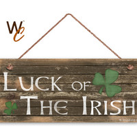 "Luck of the Irish Sign, Rustic And Distressed Style, Holiday Door Sign, 6"" x 14"" Sign, St. Patrick's Day Sign, Irish Decor, Made To Order"