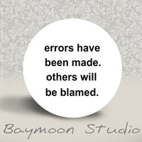 Errors have been made Others will be Blamed by BAYMOONSTUDIO