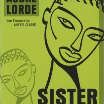 Sister Outsider: Essays and Speeches (Crossing Press Feminist Series) Paperback – August 1, 2007